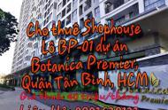 Cho thuê Shophouse lô BP-01 dự án Botanica Premier, quận Tân Bình, HCM