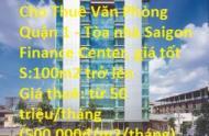 Cho Thuê Văn Phòng Quận 1 - Tòa nhà Saigon Finance Center, giá tốt